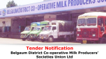 Tenders Invited - Belgaum District Cooperative Milk Producers Societies Union Limited, Belgaum